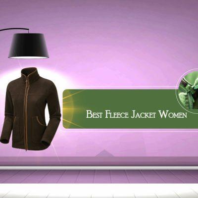 Best Fleece Jacket for Women